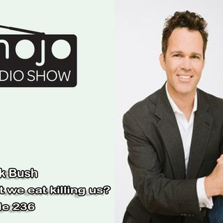 The Mojo Radio Show EP 236: Rethink How You Eat, How You  Live, and What It Means To Be A Conscious Consumer - Dr Zach Bush, MD