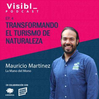 Ep. 4 I Transformando  el Turismo de Naturaleza I Mauricio Martínez I La Mano del Mono