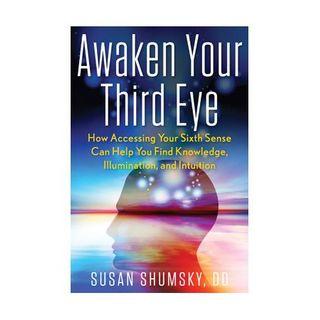 Susan Shumsky: Secrets to Awakening the Third Eye