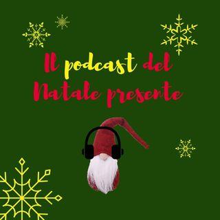 Il podcast del Natale presente