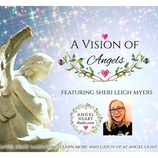 A Vision Of Angels: Meet Sheri Leigh Myers. What Is Her Vision Of Angels?