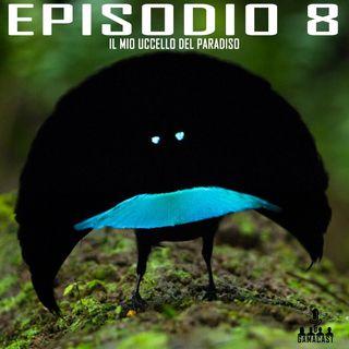 Episodio 8 - Il mio uccello del paradiso