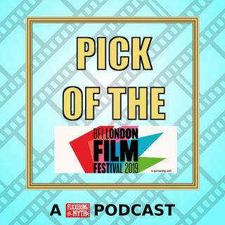Pick of the London Film Festival #5 w/film critics Emily Murray and Tom Percival