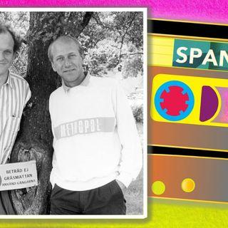 Råd bot på din spanarabstinens – lyssna på de 25 första programmen med Spanarna från Metropol