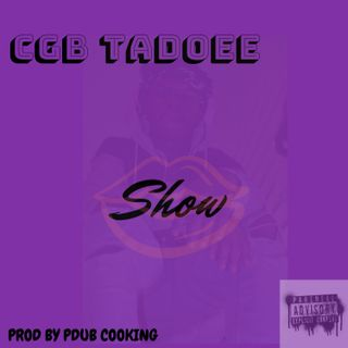 CGB Tadoee x Show Prod by Pdubcooking