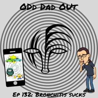 Bronchitis Sucks: ODO 132