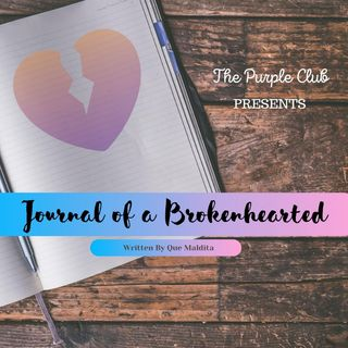 Journal Of A Brokenhearted: Part 1