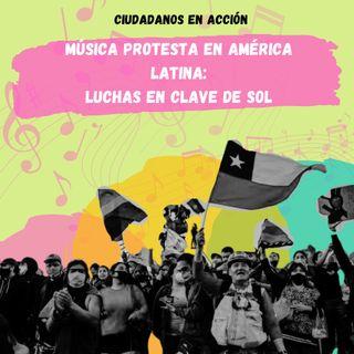 Música protesta en América Latina: luchas en clave de sol