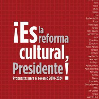 ¡Es la reforma cultural, Presidente!