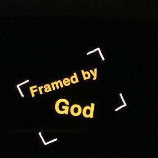 Framed By God