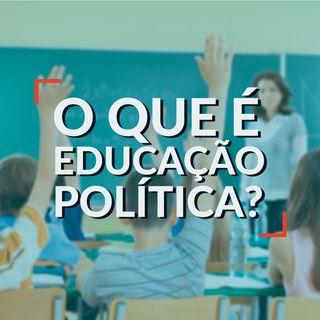 #037 - O que é educação política?