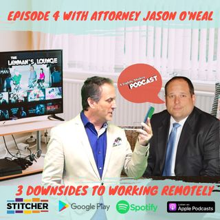 3 Downsides to Working Remotely with Attorney Jason O'Neal
