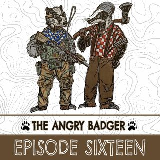 The Angry Badger - Ep 16: The One About Manufacturing