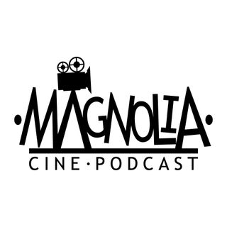 magnolia - cinepodcast