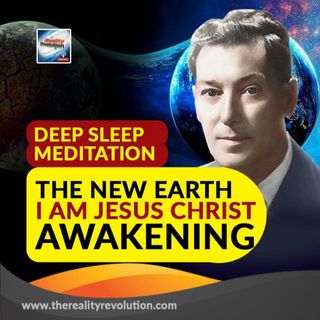 Deep Sleep Meditation  The New Earth I Am Jesus Christ Awakening