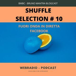 SHUFFLE SELECTION #10