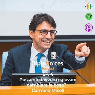 EP.4 Possono davvero i giovani cambiare le cose? - Carmelo Miceli