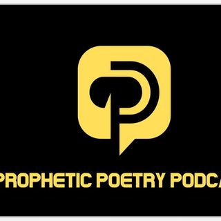Welcome to the Prophetic Poetry Podcast