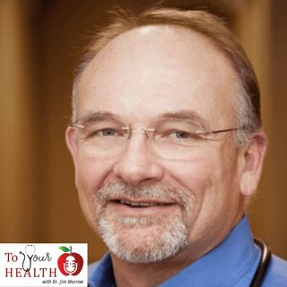 To Your Health With Dr. Jim Morrow:  Episode 31, Telemedicine and Georgia Opens Up
