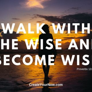 1622 Walk with the Wise and Become Wise