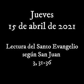 Escucha el evangelio para el jueves 15 de abril de 2021
