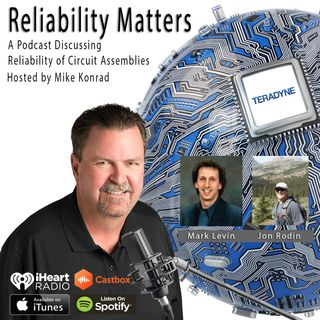 Episode 24 - A Conversation with Teradyne's Reliability Experts Mark Levin and Jon Rodin