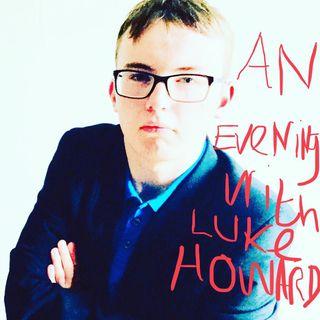 An Evening with Luke Howard - Episode 3