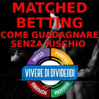 Matched Betting- Come guadagnare SENZA RISCHIO
