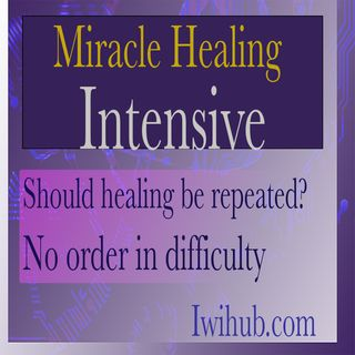 Should healing be repeated? Miracle Healing Intensive 4 with Wim