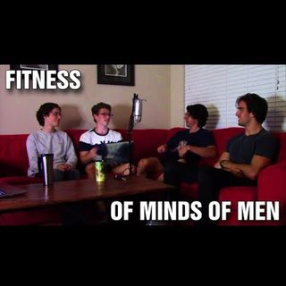 "S1E8 ""What is the Importance of Fitness?"" with Colton Jayroe and Jordan Rawlinson - Of Minds Of Men Podcast"