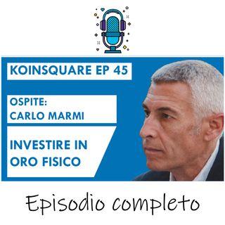 Investimenti in oro fisico e criptovalute ft Carlo Marmi - EP 45 SEASON 2021