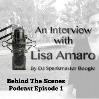 Behind The Scenes Podcast Episode 1 with Lisa Amaro