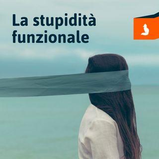 Volpi Digitali - La stupidità funzionale