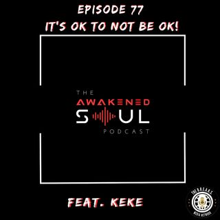 The Awakened Soul Podcast Episode 77: It's Ok To Not Be Ok