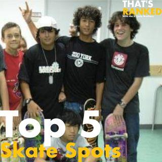 Top 5 Skate Spots