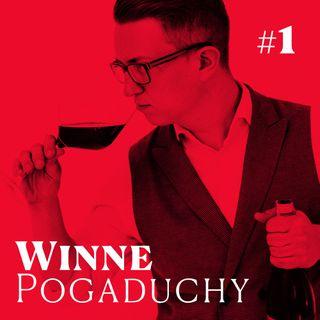 #1 Winne Pogaduchy - Maciej Katarzyński - Wino, seks i kulinarny hedonizm