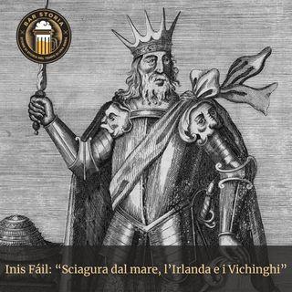 Inis Fáil - Sciagura dal mare, come l'Irlanda ha combattuto i Vichinghi