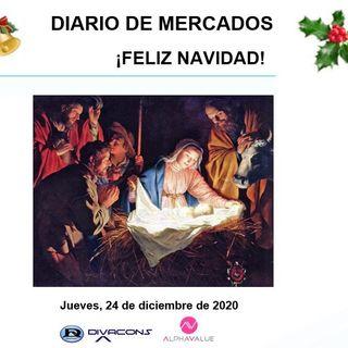 DIARIO DE MERCADOS Jueves 24 Dic
