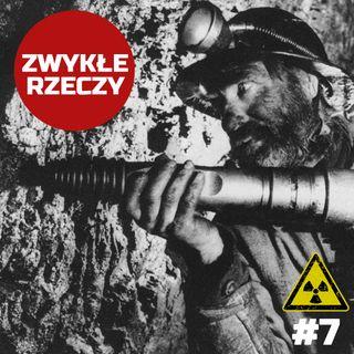 Zwykłe Rzeczy #7 - Polski uran - tajemnica Kowar