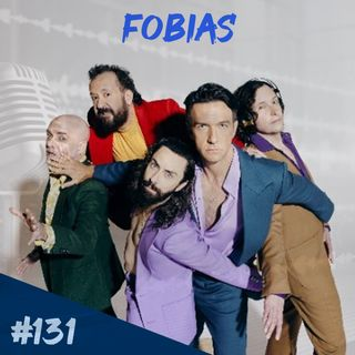 Episodio 131 - Fobias