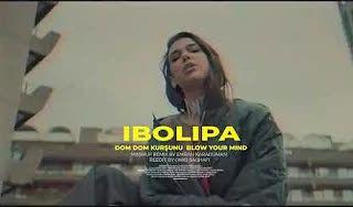 IBOLIPA-Dom Dom Kurşunu X Blow Your Mind