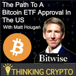 Matt Hougan Bitwise Asset Management CIO Interview - The Path to a Bitcoin ETF Approval in the US