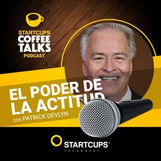 El poder de la actitud | COFFEE TALKS con Patrick Devlyn