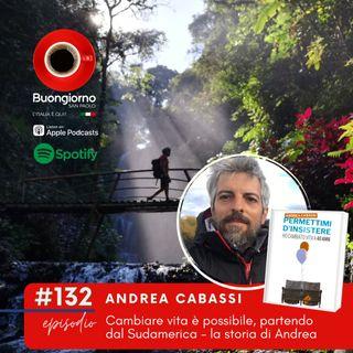 #132 Cambiare vita è possibile, partendo dal Sudamerica - la storia di Andrea