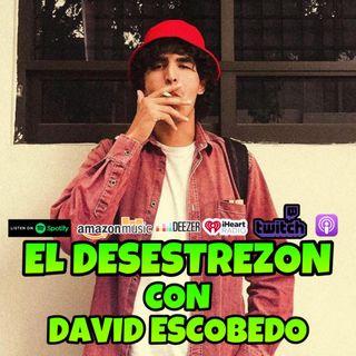 El Desestrezon con David Escobedo
