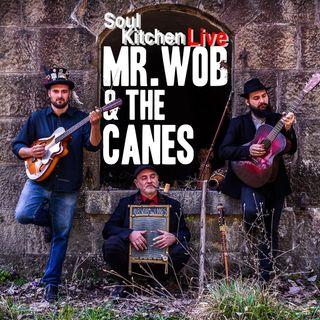 Soul Kitchen LIVE - con Mr. Wob & the Canes