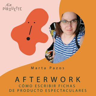 Ep 3. Cómo escribir fichas de producto espectaculares con Marta Pazos