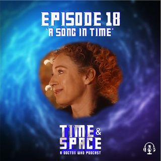Episode 18 - A Song in Time