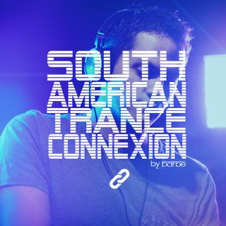 South American Trance Connexion - Episode 9 (By DJ Barbé)