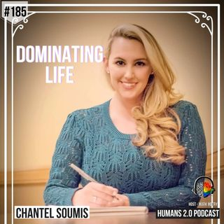185: Chantel Soumis | Dominating Life w/ a Chronic Illness